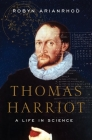 Thomas Harriot: A Life in Science Cover Image