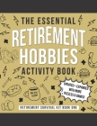 The Essential Retirement Hobbies Activity Book: A Fun Retirement Gift for Coworker and Colleague Cover Image