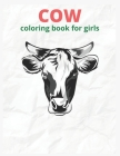 cow coloring book for girl: Cows Adult Coloring Book For Stress Relief and Relaxation Cover Image