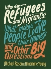Who Are Refugees and Migrants? What Makes People Leave Their Homes? and Other Big Questions Cover Image