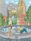 The Big Apple Coloring Book, New York City and Beyond: 48 Unique Illustrations of New York for you to color by hand. Cities and architecture adult col Cover Image