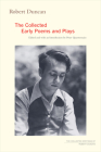 Robert Duncan: The Collected Early Poems and Plays (The Collected Writings of Robert Duncan) Cover Image