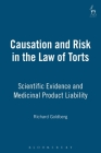 Causation and Risk in the Law of Torts: Scientific Evidence and Medicinal Product Liability Cover Image