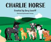 Charlie Horse: Friends for Life Cover Image