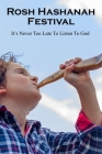 Rosh Hashanah Festival: It's Never Too Late To Listen To God: Rosh Hashanah Symbols Cover Image