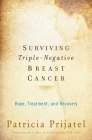 Surviving Triple-Negative Breast Cancer: Hope, Treatment, and Recovery Cover Image
