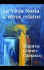La vieja noria y otros relatos Cover Image