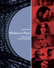 Writers in Paris: Literary Lives in the City of Light Cover Image
