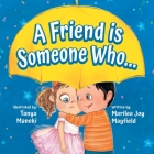 A Friend is Someone Who... Cover Image