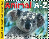 Smart Kids Animals A-Z: For Kids Who Really Love Animals Cover Image