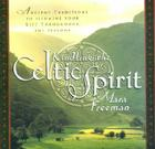 Kindling the Celtic Spirit: Ancient Traditions to Illumine Your Life Through the Seasons Cover Image