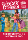 The Mystery of the Mixed-up Zoo (The Boxcar Children Mysteries #26) Cover Image