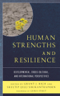 Human Strengths and Resilience: Developmental, Cross-Cultural, and International Perspectives Cover Image