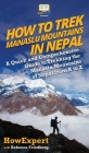 How to Trek Manaslu Mountains in Nepal: A Quick and Comprehensive Guide to Trekking the Manaslu Mountains of Nepal from A to Z Cover Image