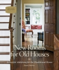 New Rooms for Old Houses: Beautiful Additions for the Traditional Home Cover Image