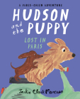 Hudson and the Puppy: Lost in Paris (A Paris-Chien Adventure) Cover Image