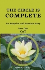 The Circle is Complete: An Adoption and Reunion Story Part One--CAT Cover Image