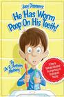 He Has Worm Poop On His Teeth!: Part 1 of the Joey Discover Series, A story to motivate kids about the importance of brushing and flossing Cover Image