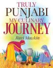 Truly Punjabi My Culinary Journey Cover Image