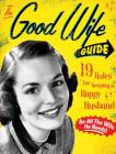 The Good Wife Guide: 19 Rules for Keeping a Happy Husband Cover Image