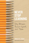 Never Stop Learning: Stay Relevant, Reinvent Yourself, and Thrive Cover Image