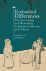 Embodied Differences: The Jew's Body and Materiality in Russian Literature and Culture Cover Image
