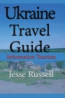 Ukraine Travel Guide: Information Tourism Cover Image