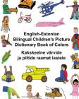 English-Estonian Bilingual Children's Picture Dictionary Book of Colors Cover Image