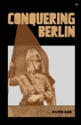 Conquering Berlin Cover Image