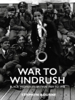 War to Windrush: Black Women in Britain 1939 to 1948 Cover Image