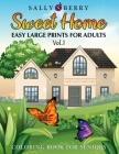 Coloring Book for Seniors: Easy and Simple Large Print Designs for Adults and Beginners. Sweet Home Theme with Flowers, Animals, Cozy Objects for Cover Image