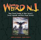 Weird N.J., 9: Your Travel Guide to New Jerseys Local Legends and Best Kept Secrets Cover Image