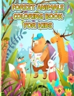 Forest Animals Coloring Book For Kids: Amazing Forest Animals Coloring Book for Kids -Great Gift for Boys & Girls, Discover the Forest Wildlife, Child Cover Image