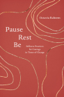 Pause, Rest, Be: Stillness Practices for Courage in Times of Change Cover Image