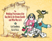 The Wedding Procession of the Rag Doll and the Broom Handle and Who Was in It Cover Image