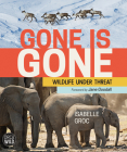 Gone Is Gone: Wildlife Under Threat Cover Image