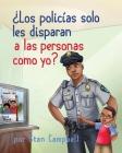 ¿Los policías solo les disparan a las personas como yo? Cover Image