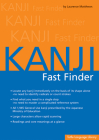 Kanji Fast Finder: This Kanji Dictionary Allows You to Look Up Japanese Characters Based on Shape Alone. No Need to Identify Radicals or Cover Image