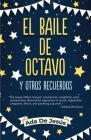 The Eighth Grade Dance and Other Memories / El Baile de Octavo Y Otros Recuerdos Cover Image
