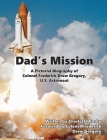 Dad's Mission: A Pictorial Biography of Colonel Frederick Drew Gregory, U.S. Astronaut Cover Image