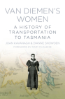 Van Diemen's Women: A History of Transportation to Tasmania Cover Image