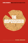 The Dispossessed: Karl Marx's Debates on Wood Theft and the Right of the Poor Cover Image