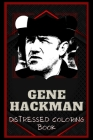 Gene Hackman Distressed Coloring Book: Artistic Adult Coloring Book Cover Image