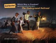 Which Way to Freedom?: And Other Questions about the Underground Railroad Cover Image