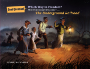 Which Way to Freedom?: And Other Questions about the Underground Railroad (Good Question!) Cover Image
