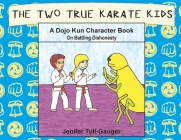 The Two True Karate Kids: A Dojo Kun Character Book on Battling Dishonesty Cover Image