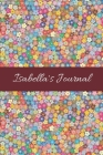 Isabella: Cute Personalized Name Journal for Women & Girls - Blank Lined Gift Notebook/Diary for School, Work or Home Cover Image
