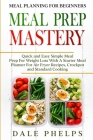 Meal Planning For Beginners: MEAL PREP MASTERY - Quick and Easy Simple Meal Prep For Weight Loss With A Starter Meal Planner For Air Fryer Recipes, Cover Image