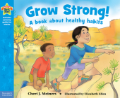 Grow Strong!: A book about healthy habits (Being the Best Me® Series) Cover Image
