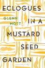 Eclogues in a Mustard Seed Garden Cover Image
